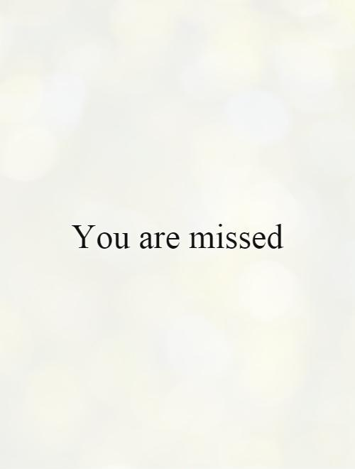 You are missed Picture Quote #1