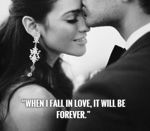When I fall in love, it will be forever Picture Quote #1