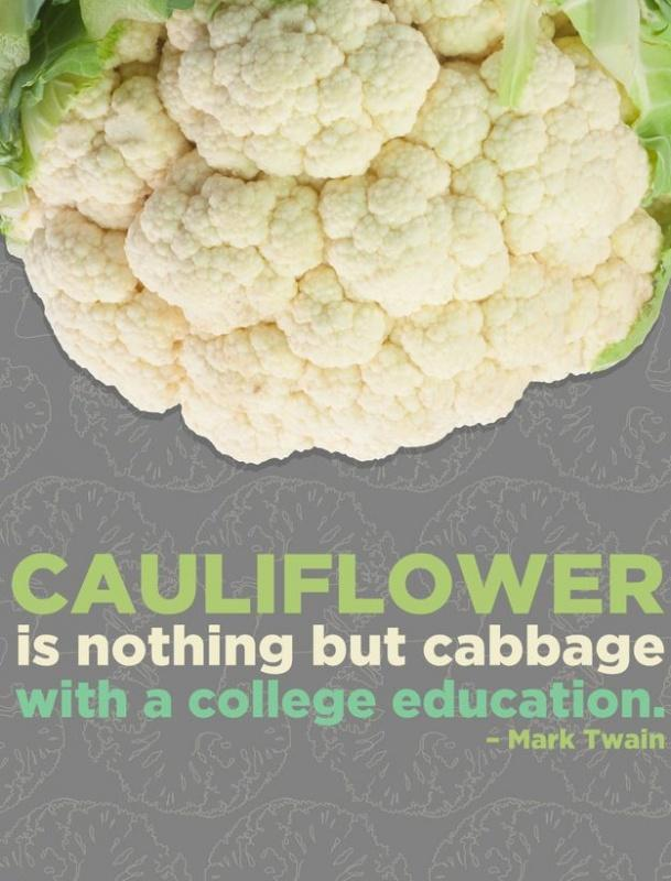 Cauliflower is nothing but cabbage with a college education Picture Quote #2