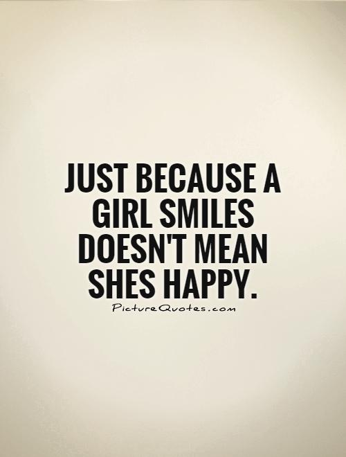 just because a girl smiles doesnt mean shes happy picture quote 1
