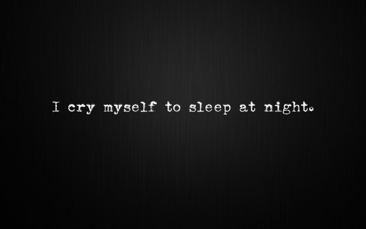 I cry myself to sleep at night Picture Quote #1