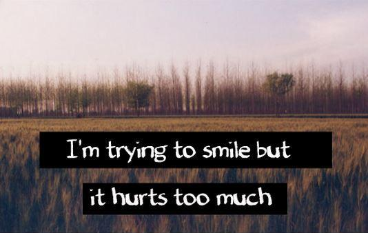 I'm trying to smile but it hurts too much Picture Quote #1