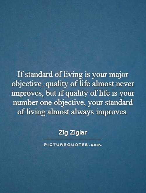 If Standard Of Living Is Your Major Objective Quality Of