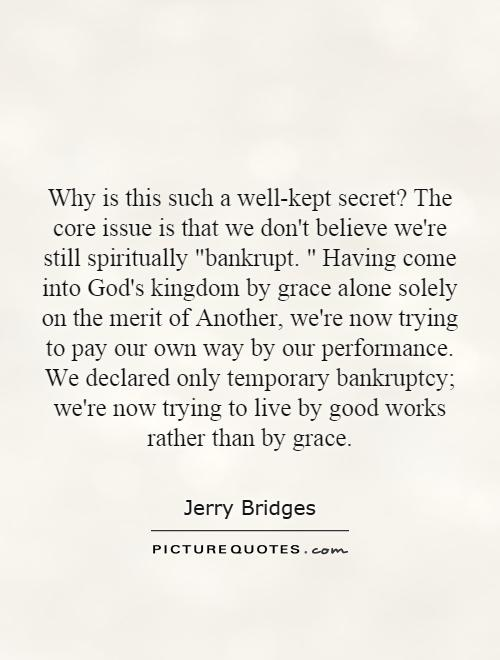 Why is this such a well-kept secret? The core issue is that we don't believe we're still spiritually