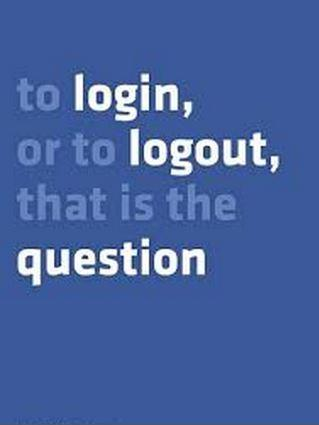 To login or to logout, that is the question Picture Quote #1