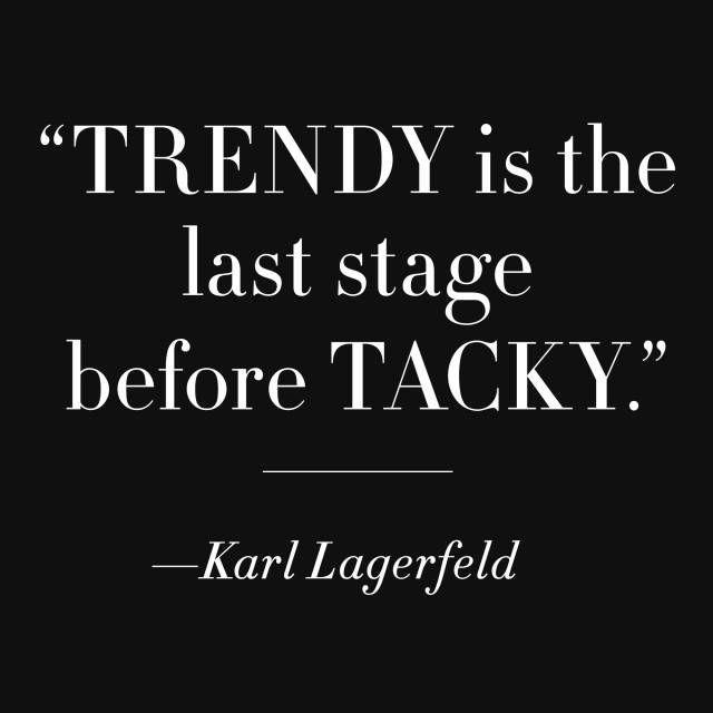 Trendy is the last stage before tacky Picture Quote #1