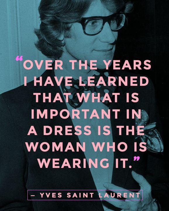 Over the years I have learned that what is important in a dress is the woman who is wearing it Picture Quote #1
