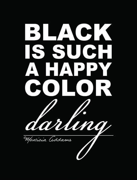 Black is such a happy color darling Picture Quote #1