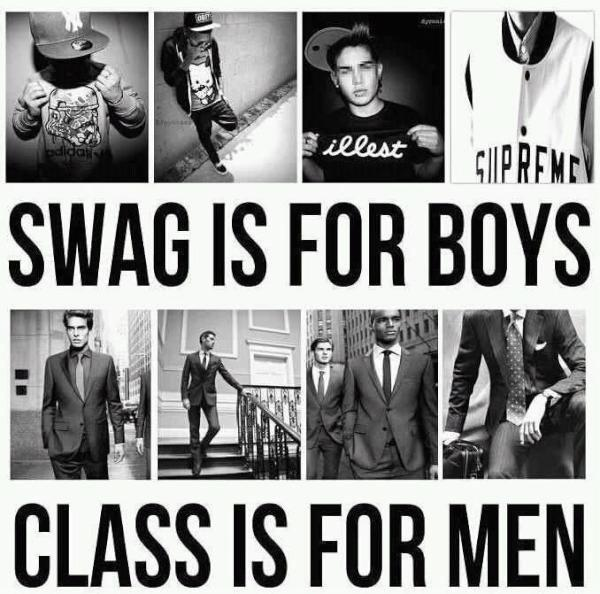 Swag is for boys, class is for men Picture Quote #2