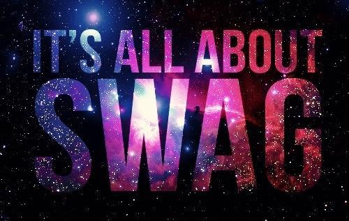 It's all about SWAG Picture Quote #1