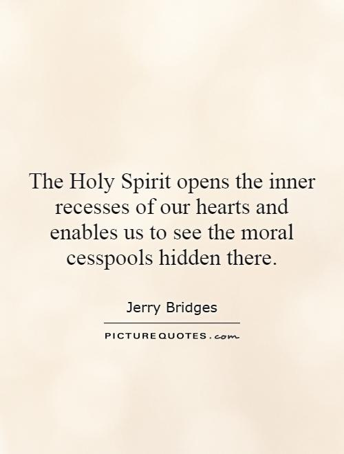 Quotes About The Holy Spirit Gorgeous The Holy Spirit Opens The Inner Recesses Of Our Hearts And