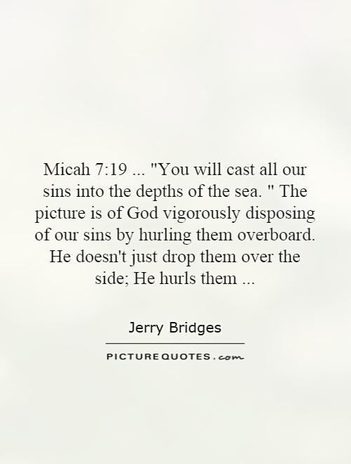 Micah 7:19...
