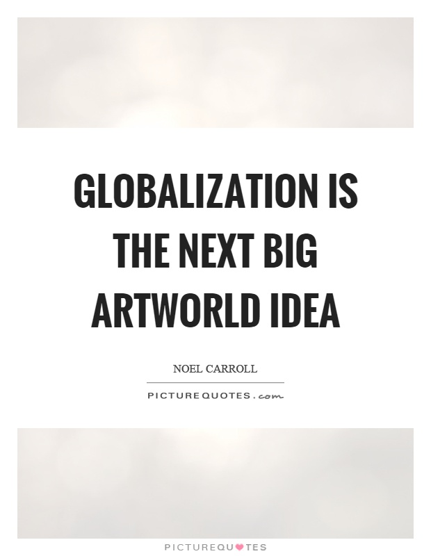 the idea of globalization I have a lot of sympathy for peter vale's requiem for globalization too often, the idea means all things to all people however, i want to make some defence of the idea i will argue that while the theoretical post-mortem is convincing, the historical post-mortem is not.