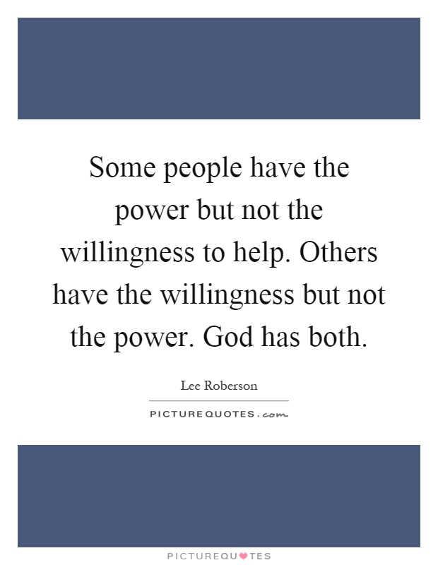 willingness to help others 25 ways to help a fellow human being today  and help out a fellow human being  simply finding ways to express your love to others, whether it be your.