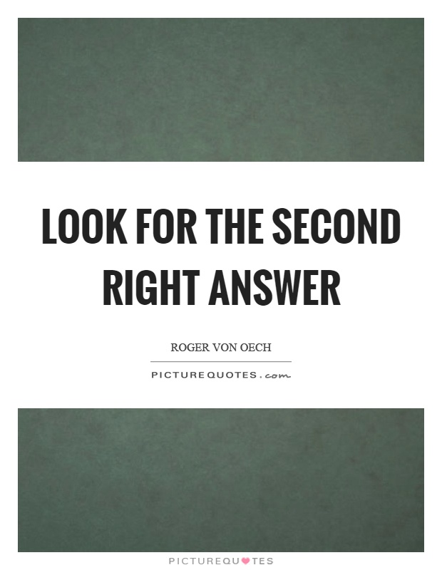 Look for the second right answer Picture Quote #1