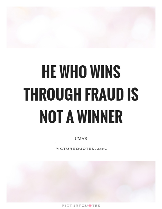 He who wins through fraud is not a winner Picture Quote #1