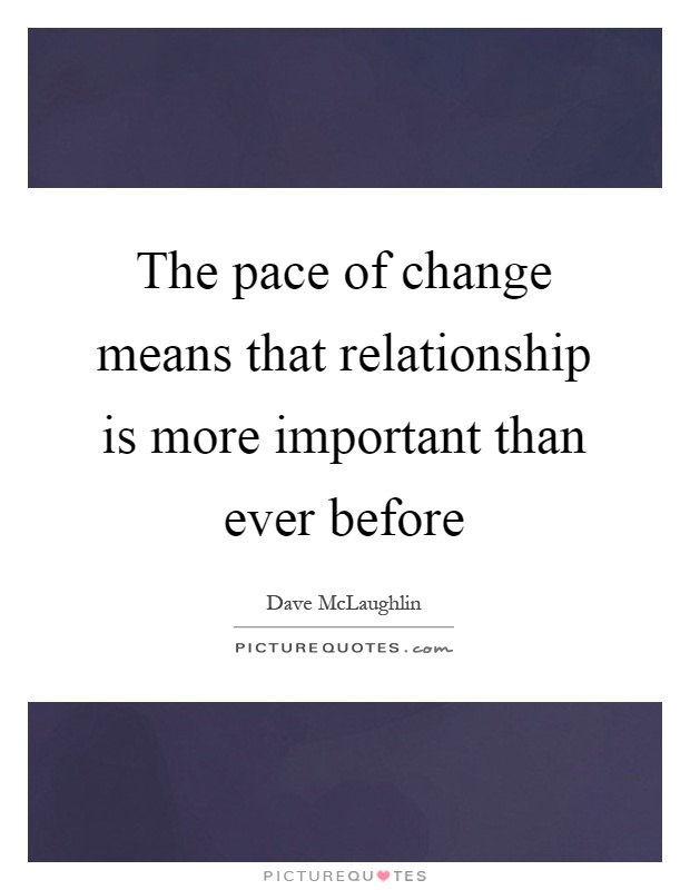 Relationship pace of Change is