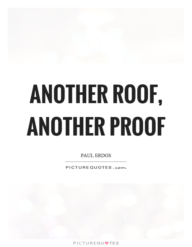 Another roof, another proof Picture Quote #1
