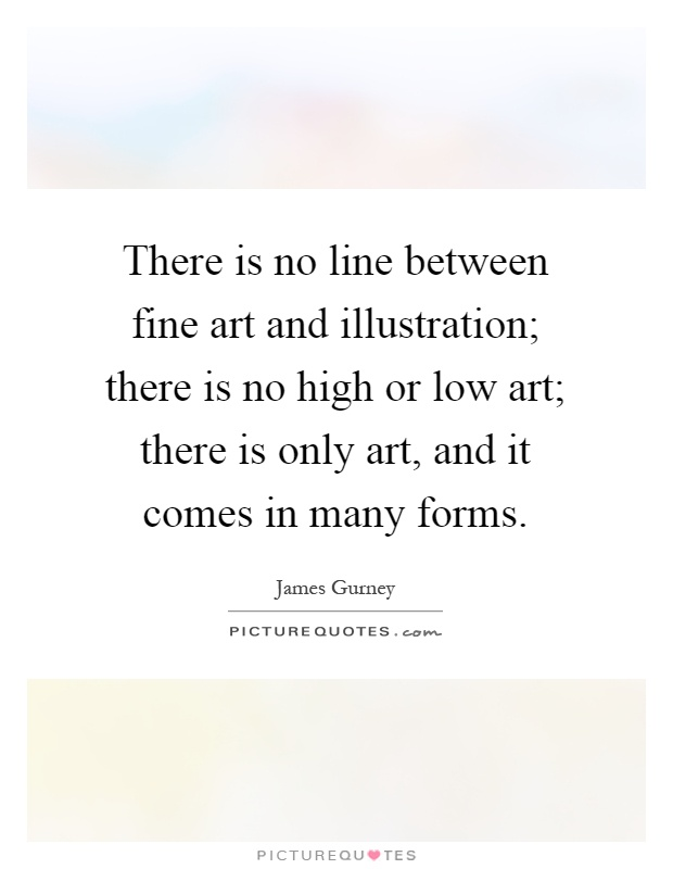 Line Art Quotes : There is no line between fine art and illustration