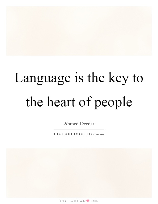Language is the key to the heart of people Picture Quote #1