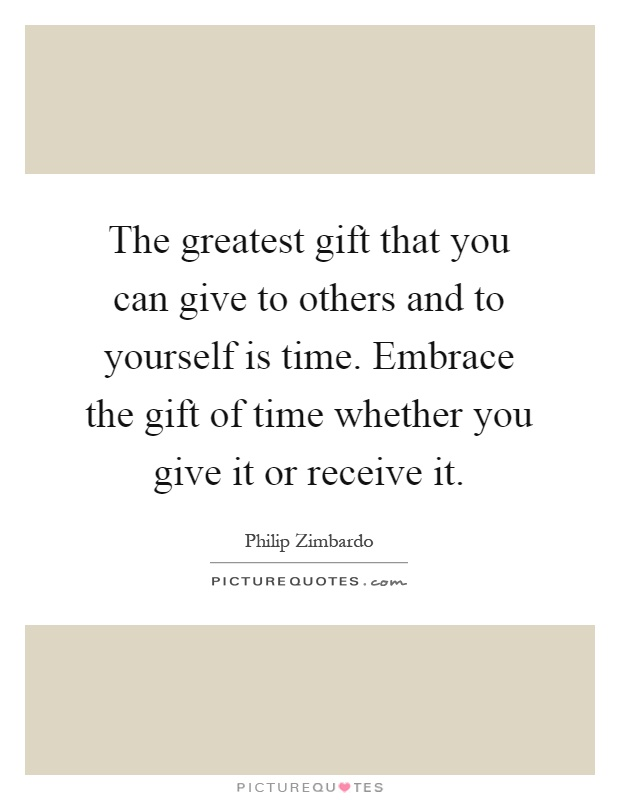 Gift Of Time Quotes & Sayings   Gift Of Time Picture Quotes