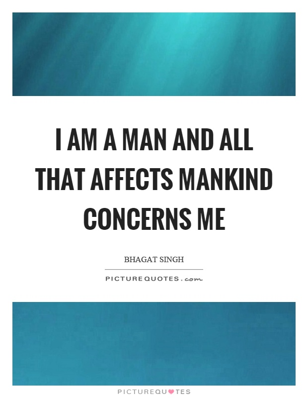 I am a man and all that affects mankind concerns me Picture Quote #1