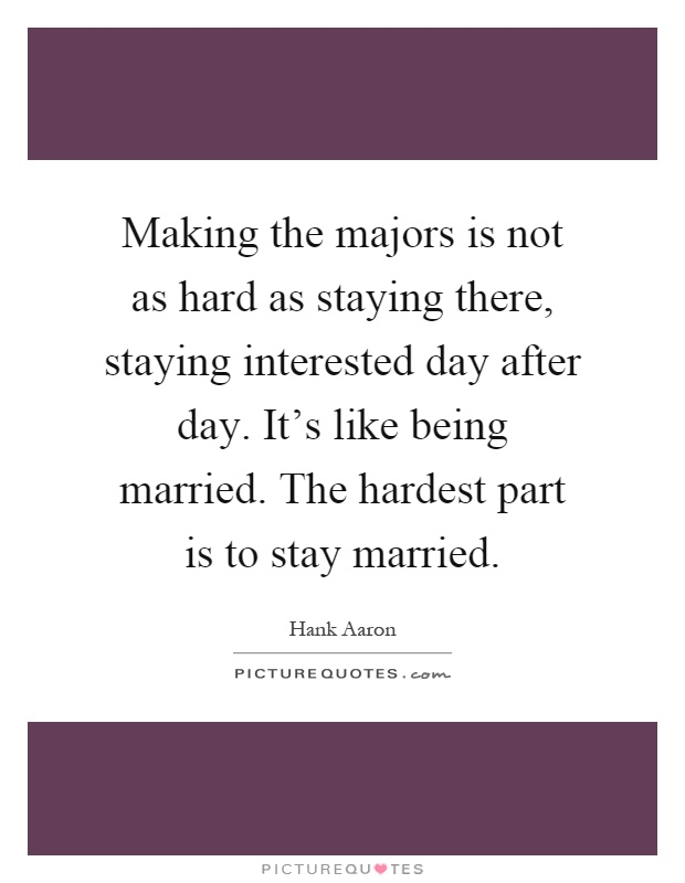 Making the majors is not as hard as staying there, staying