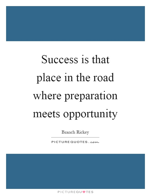 success is when preparation meets opportunity