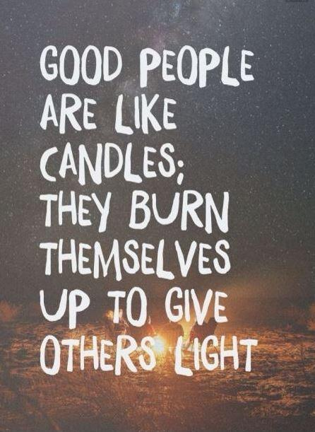 Good people are like candles; They burn themselves up to give others light Picture Quote #1