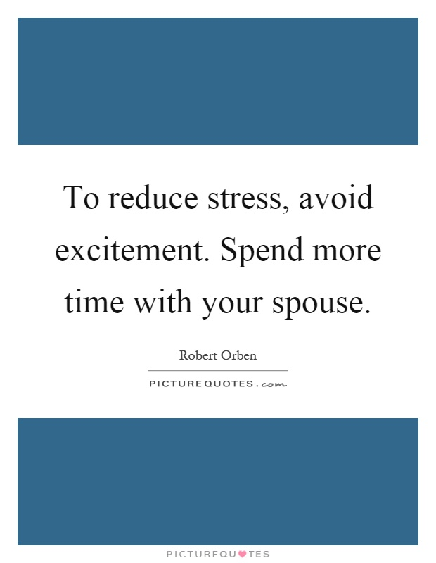 Spend Time With Your Wife Quotes