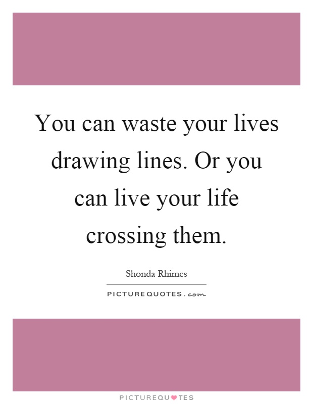 Drawing Lines Quotes : Crossing quotes sayings picture
