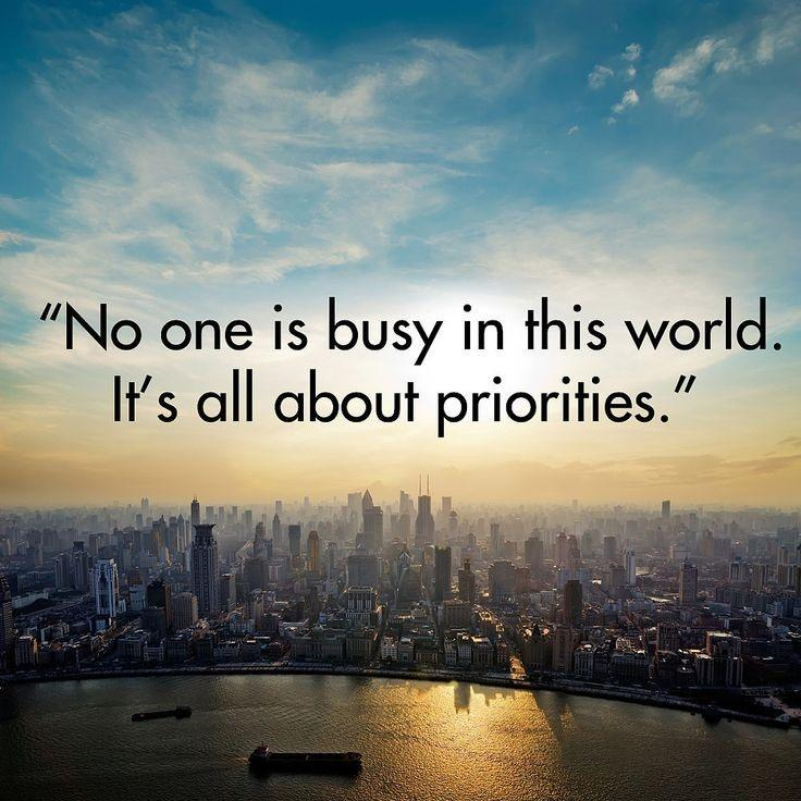 No one is busy in this world. It's all about priorities. Picture Quote #1