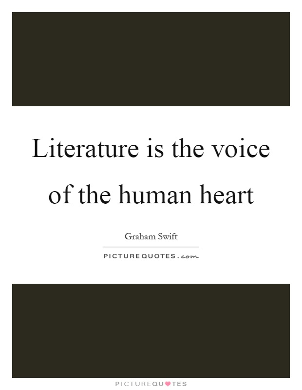 Literature is the voice of the human heart Picture Quote #1