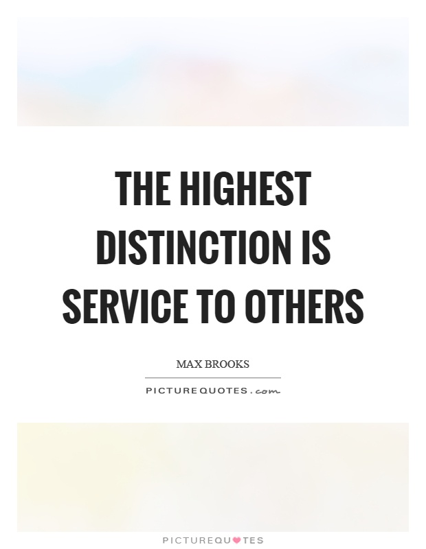 The highest distinction is service to others Picture Quote #1