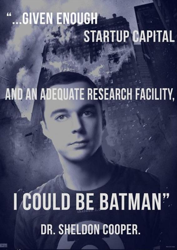 Given enough startup capital and an adequate research facility, I could be Batman Picture Quote #1