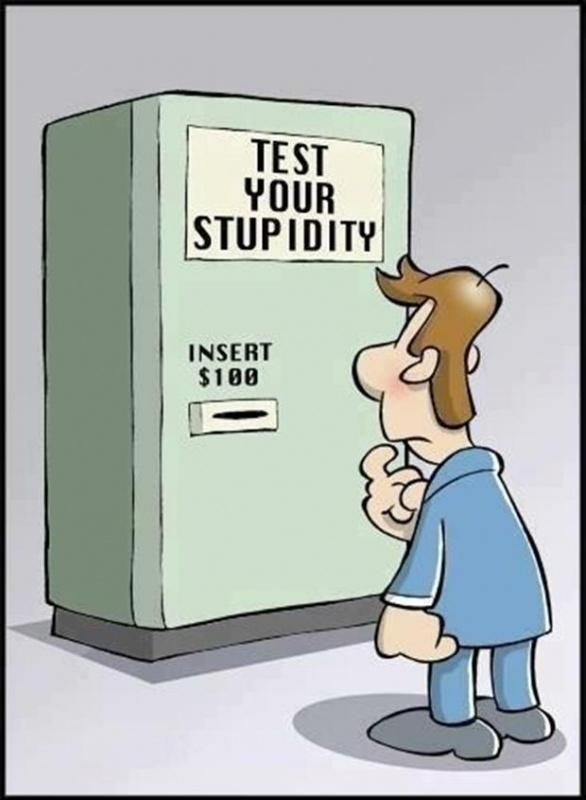 Test your stupidity Picture Quote #1