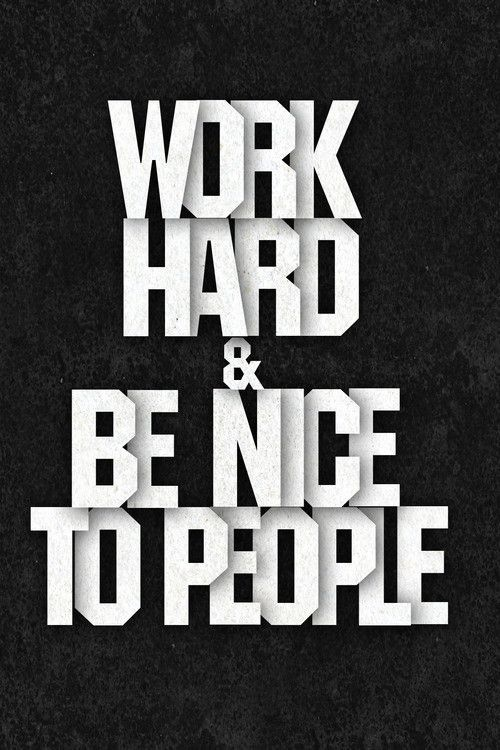 Work hard and be nice to people Picture Quote #1