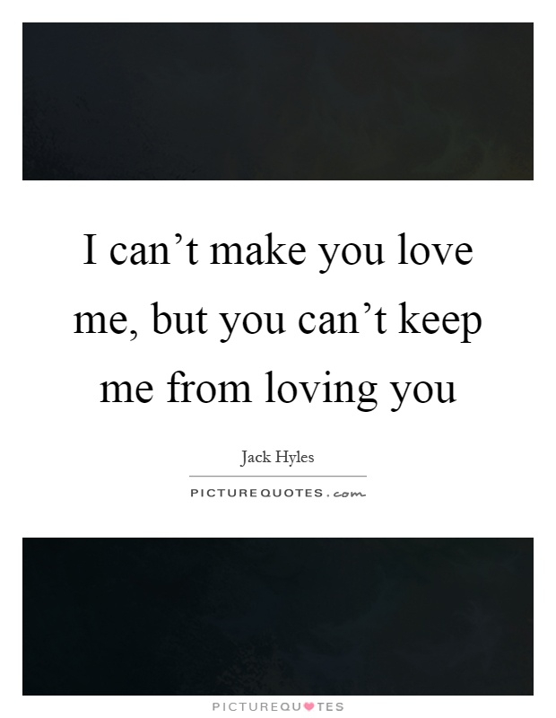 I dont want you to love me quotes