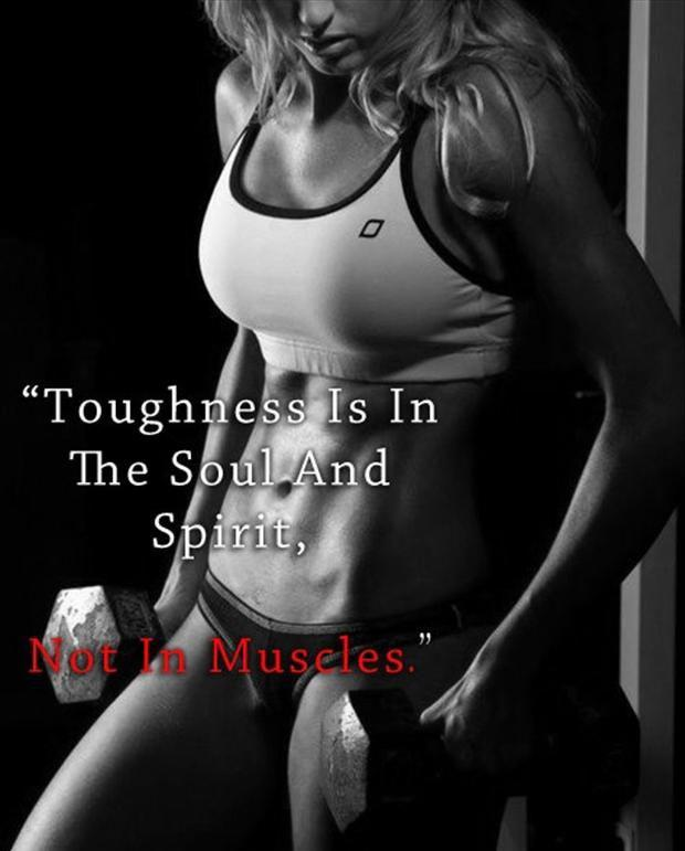 Toughness is in the soul and spirit, not in muscles Picture Quote #1