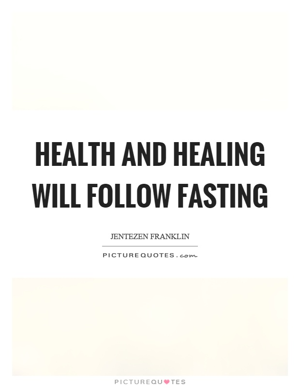 Health and healing will follow fasting Picture Quote #1