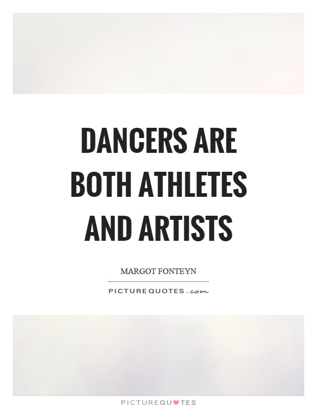 Dancers are both athletes and artists Picture Quote #1