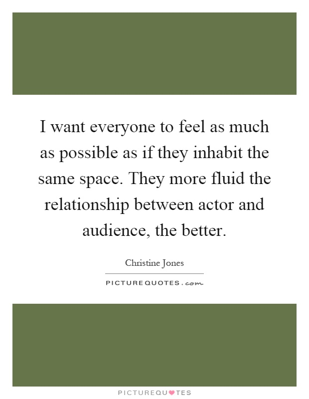 actor audience relationship The essential theatre chap 11 study play three basic characteristics of any theatrical space degree of formality size configuration of arrangment of the actor-audience relationship the degree of formality thyat a theatre space possesses influences audience expectations and their responses size of a theatre.