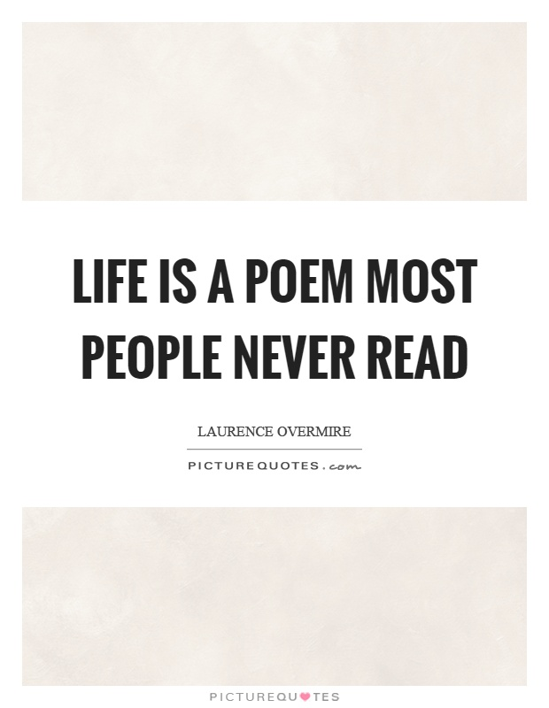Life is a poem most people never read Picture Quote #1