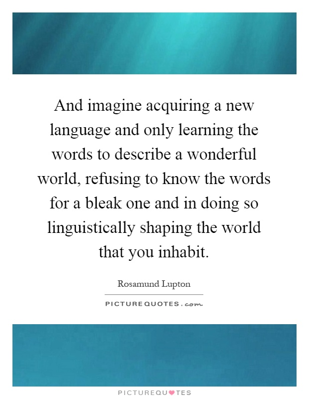 And Imagine Acquiring A New Language And Only Learning The Words Picture Quotes
