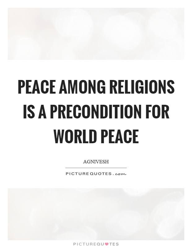 Peace among religions is a precondition for world peace Picture Quote #1
