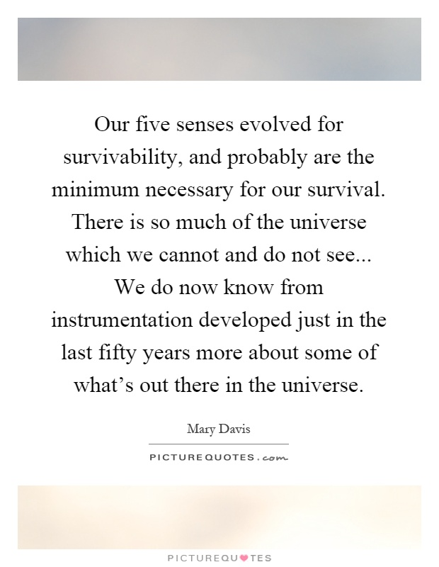 Quotes About Love And The 5 Senses : Our five senses evolved for survivability, and probably are the ...