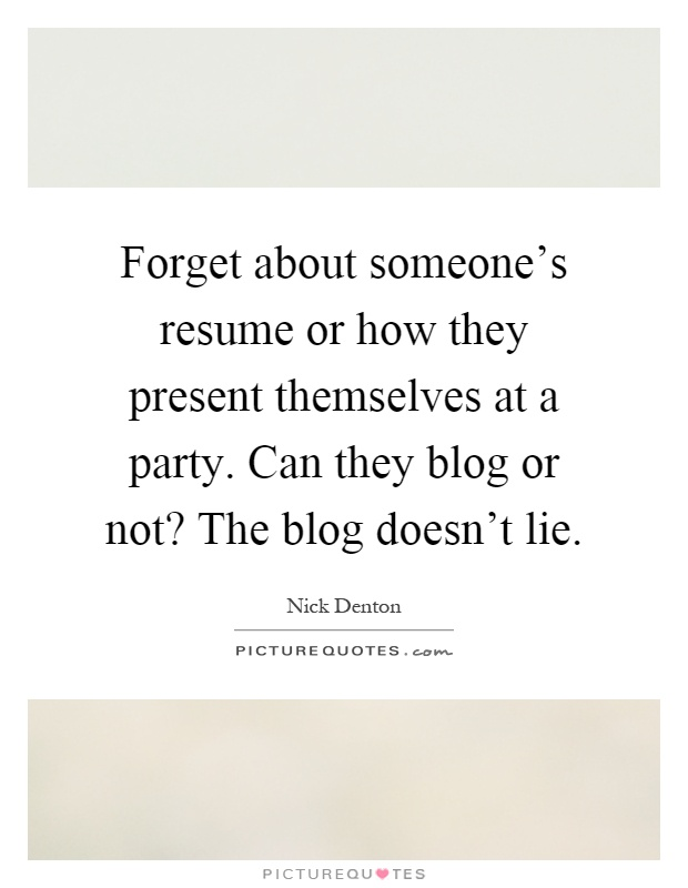 resume or how they present themselves at a party can they blog or not