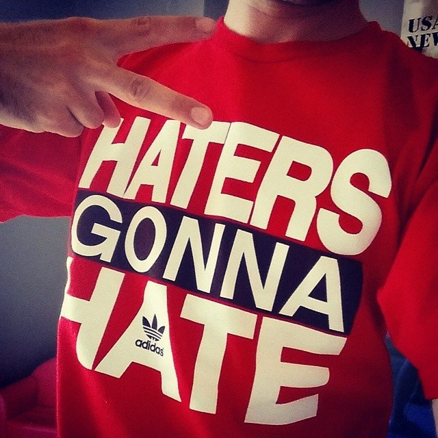 Haters gonna hate Picture Quote #10