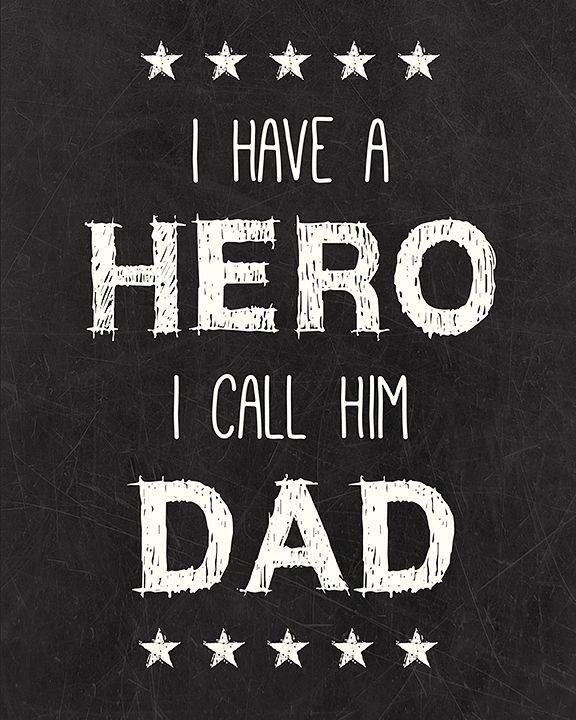 I have a hero, I call him dad Picture Quote #1