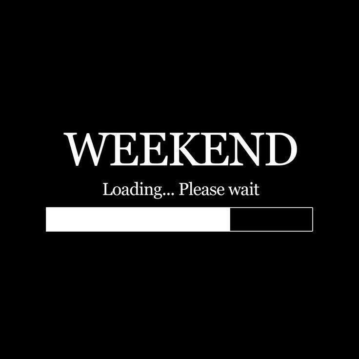 Weekend Loading... Please Wait Picture Quote #1